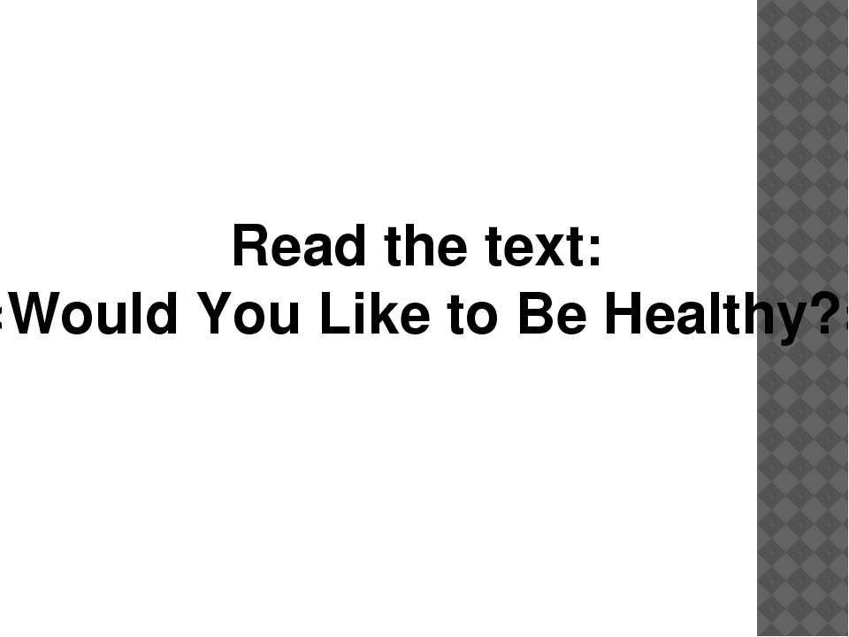 Read the text: «Would You Like to Be Healthy?»