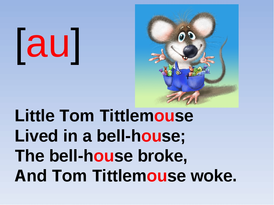 [au] Little Tom Tittlemouse Lived in a bell-house; The bell-house broke, And...