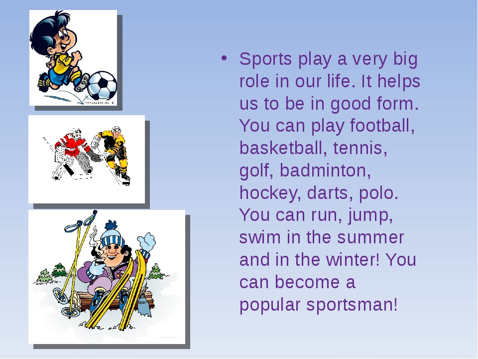 Sports play a very big role in our life. It helps us to be in good form. You...