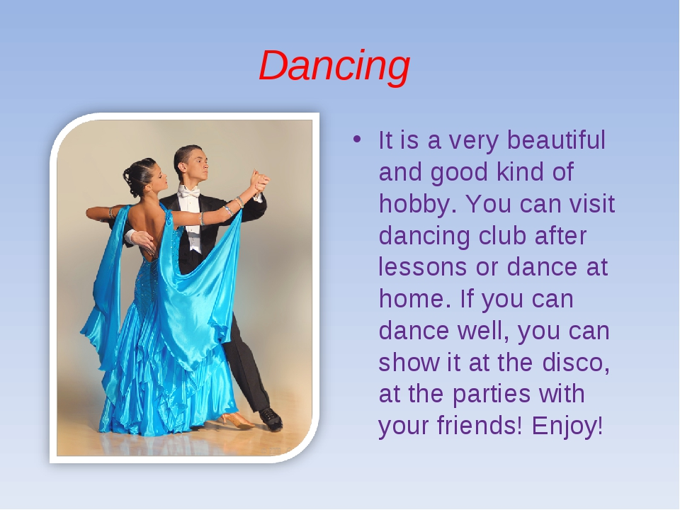 Dancing It is a very beautiful and good kind of hobby. You can visit dancing...