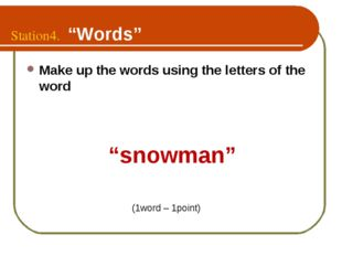 """Station4. """"Words"""" Make up the words using the letters of the word """"snowman"""" ("""