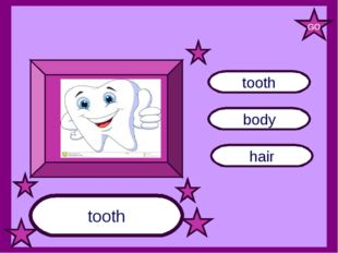tooth body hair tooth GO
