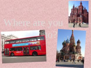 Where are you travelling to?