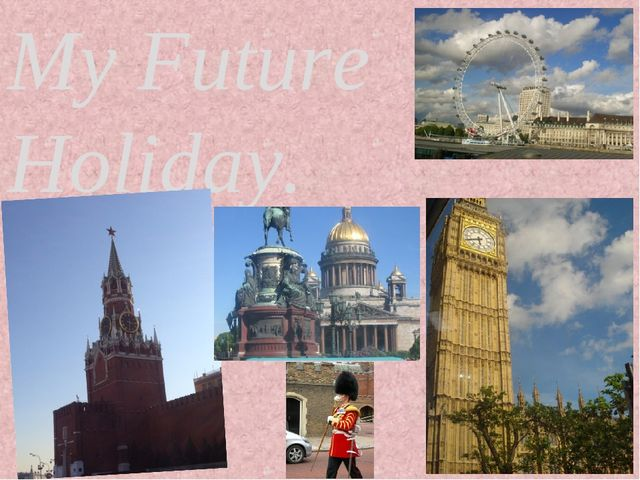My Future Holiday.