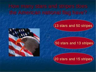 How many stars and stripes does the American national flag have? 50 stars and