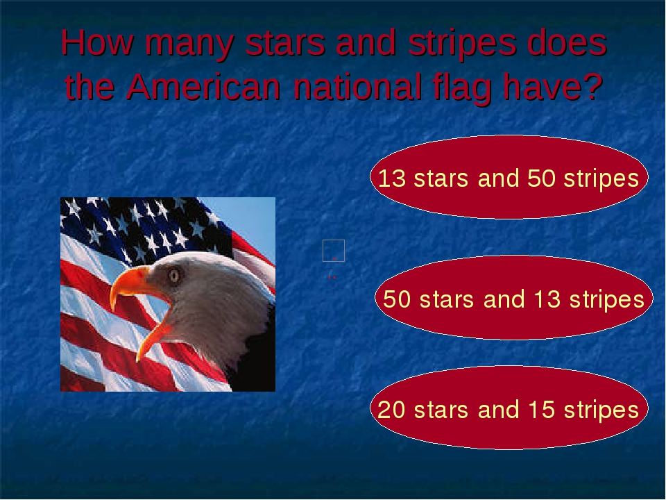 How many stars and stripes does the American national flag have? 50 stars and...