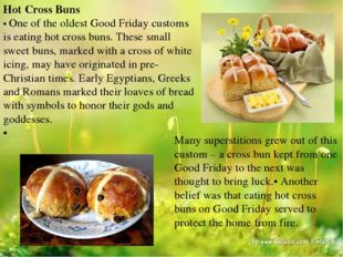 Hot Cross Buns • One of the oldest Good Friday customs is eating hot cross bu