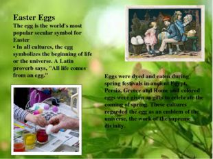 Easter Eggs The egg is the world's most popular secular symbol for Easter •