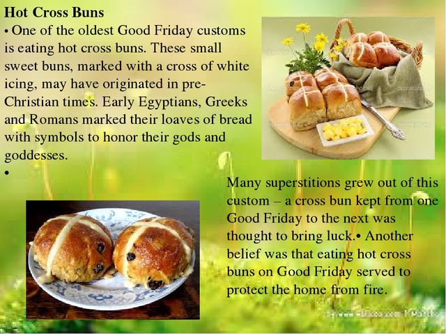 Hot Cross Buns • One of the oldest Good Friday customs is eating hot cross bu...