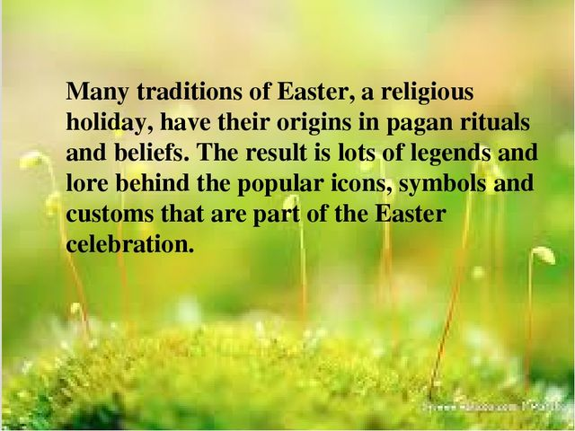 Many traditions of Easter, a religious holiday, have their origins in pagan...