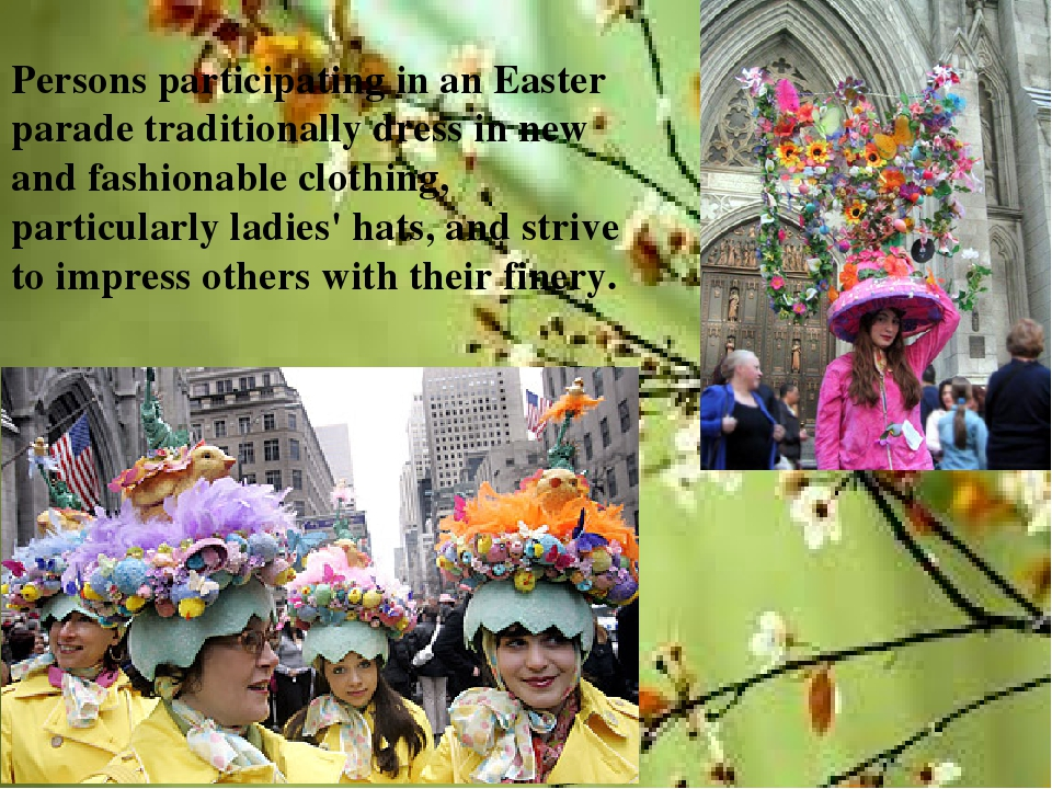 Persons participating in an Easter parade traditionally dress in new and fash...