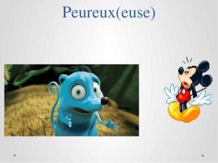 Peureux(euse)