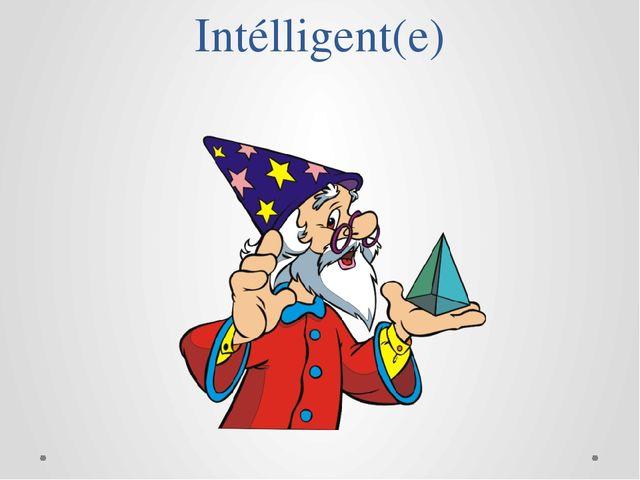 Intélligent(e)