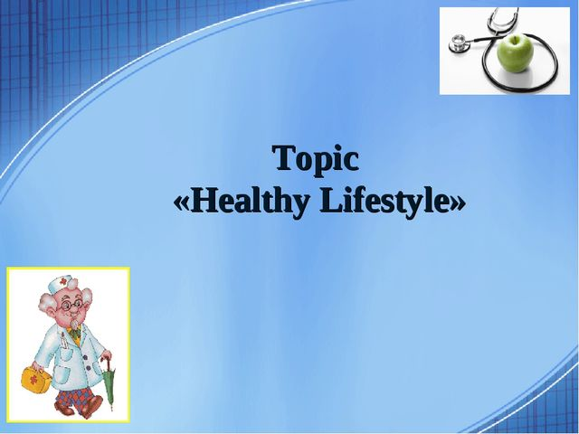 Topic «Healthy Lifestyle»