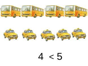 4 < 5