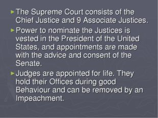 The Supreme Court consists of the Chief Justice and 9 Associate Justices. Pow