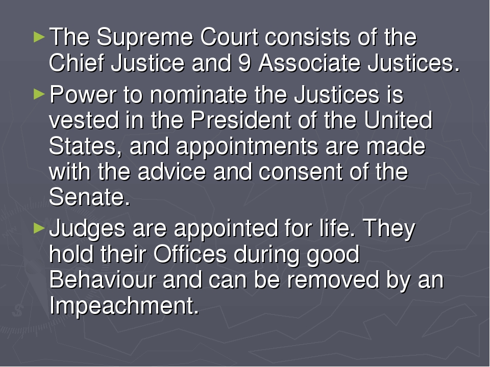 The Supreme Court consists of the Chief Justice and 9 Associate Justices. Pow...