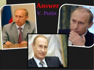 V. Putin Answer
