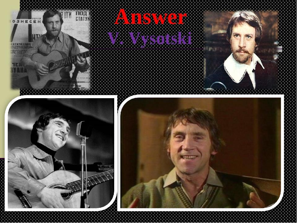 V. Vysotski Answer