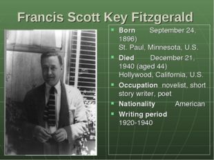 Born September 24, 1896) St. Paul, Minnesota, U.S. Died December 21, 1940 (ag