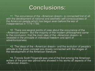 Conclusions: 1. The occurrence of the «American dream» is connected first of