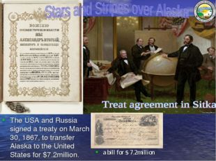 a bill for $ 7.2million The USA and Russia signed a treaty on March 30, 1867,