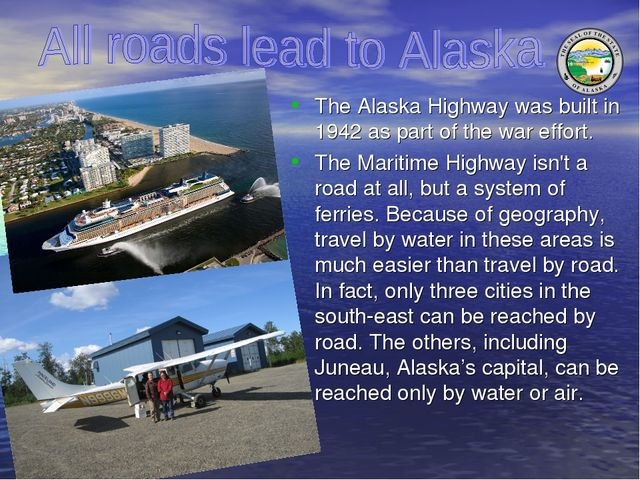 The Alaska Highway was built in 1942 as part of the war effort. The Maritime...