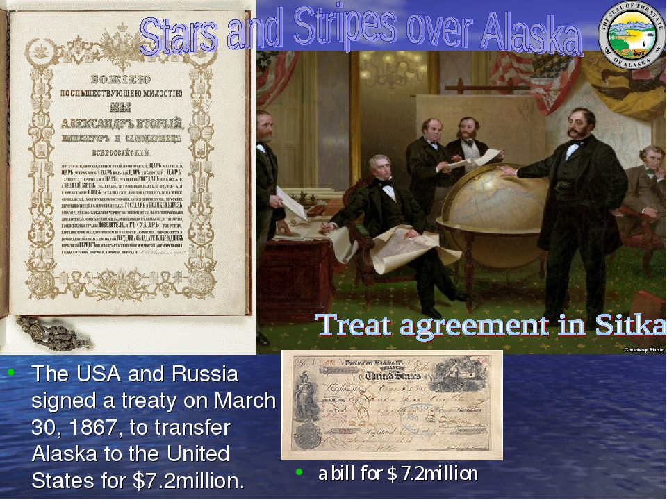 a bill for $ 7.2million The USA and Russia signed a treaty on March 30, 1867,...