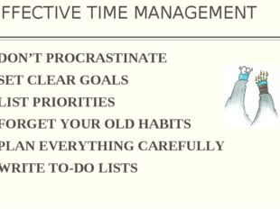 EFFECTIVE TIME MANAGEMENT DON'T PROCRASTINATE SET CLEAR GOALS LIST PRIORITIES