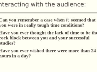 Interacting with the audience: Can you remember a case when it seemed that yo
