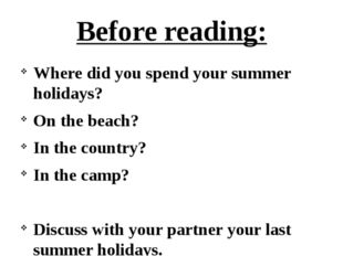 Before reading: Where did you spend your summer holidays? On the beach? In th