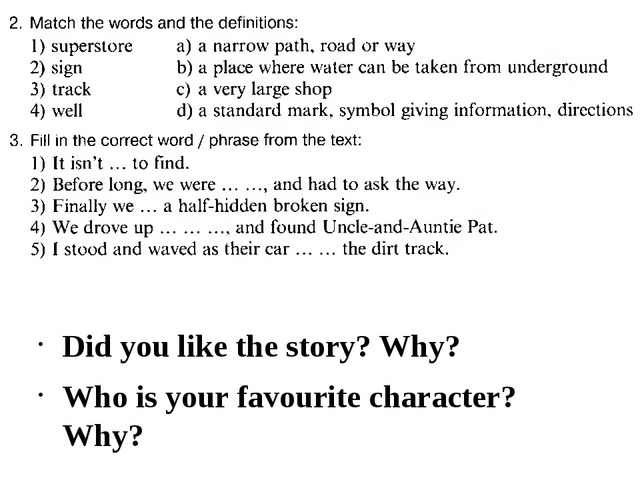 Did you like the story? Why? Who is your favourite character? Why?