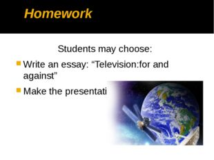 """Homework Students may choose: Write an essay: """"Television:for and against"""" Ma"""