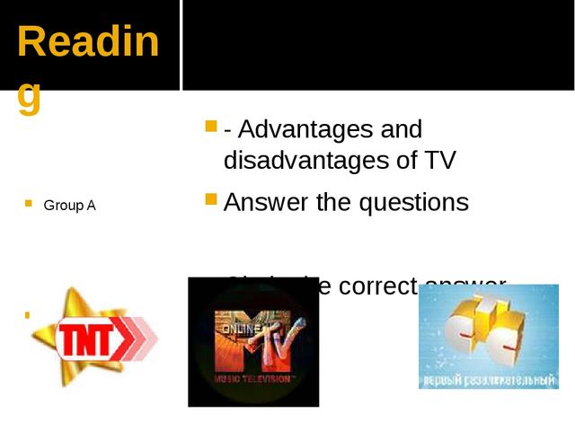 Reading - Advantages and disadvantages of TV Answer the questions Circle the...