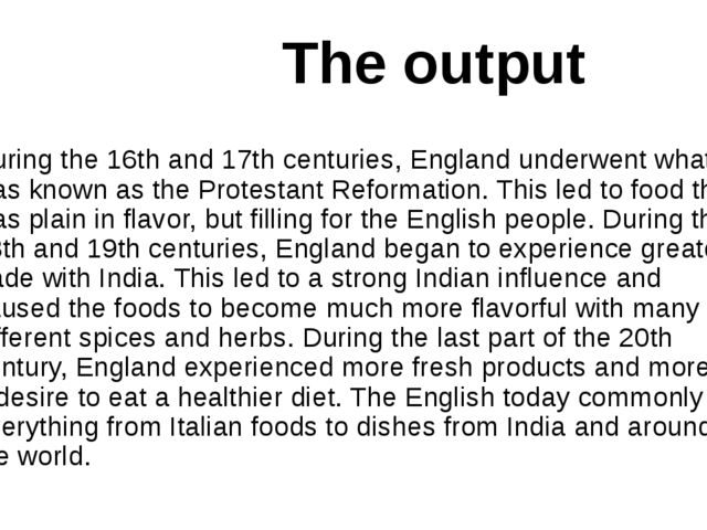 The output During the 16th and 17th centuries, England underwent what was kn...