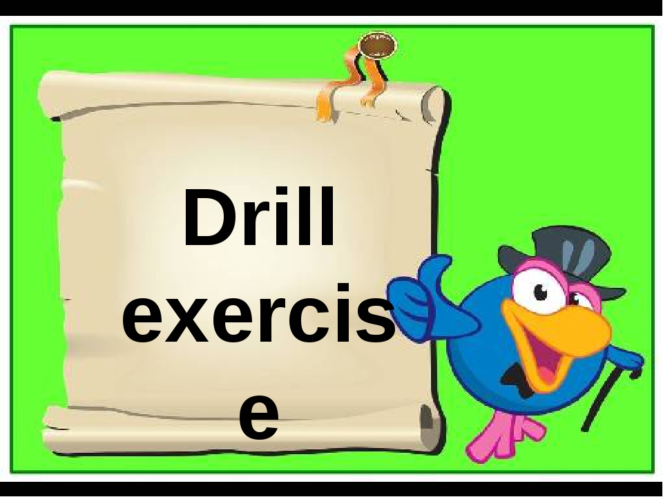 Drill exercise