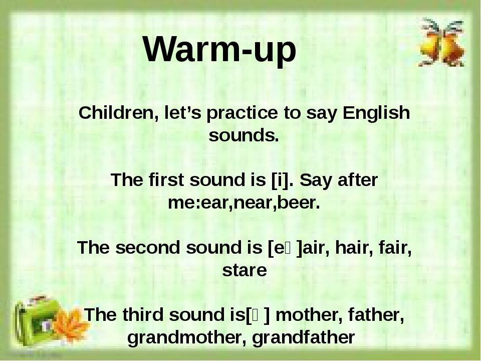 Children, let's practice to say English sounds. The first sound is [i]. Say a...