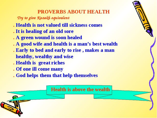 PROVERBS ABOUT HEALTH . Health is not valued till sickness comes . It is heal...