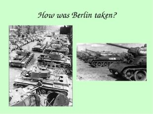How was Berlin taken?