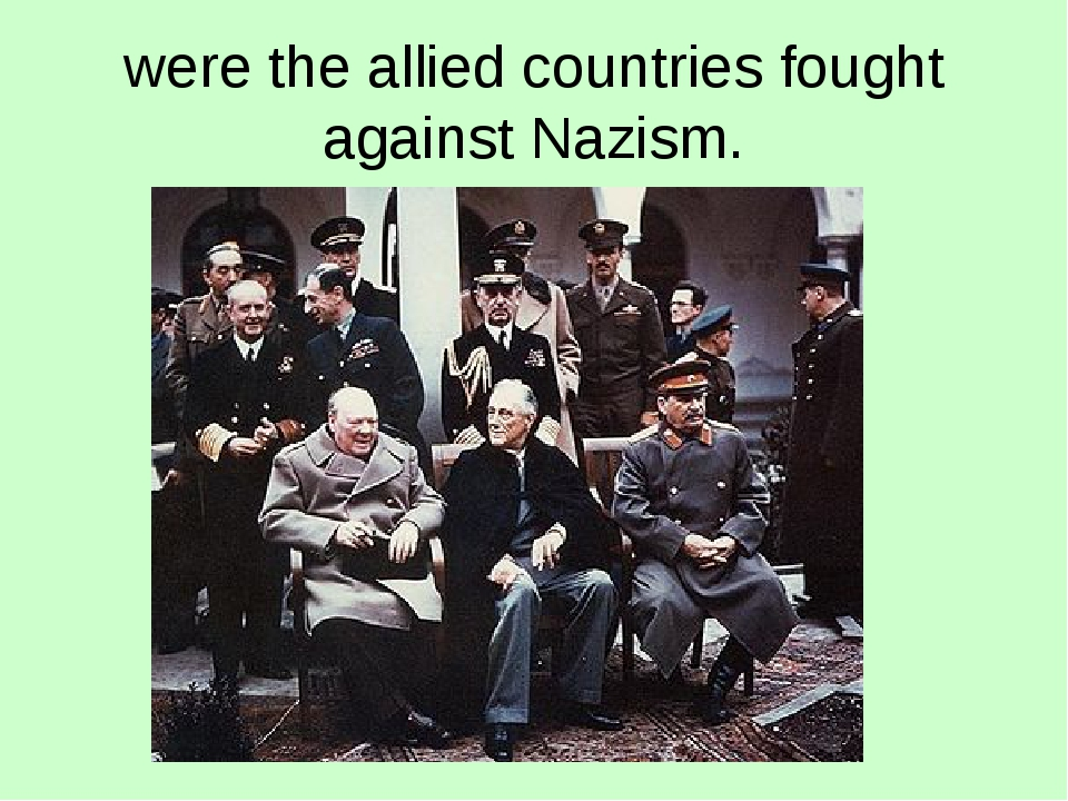 were the allied countries fought against Nazism.