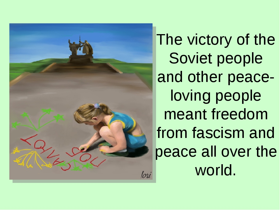 The victory of the Soviet people and other peace-loving people meant freedom...