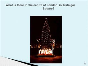 What is there in the centre of London, in Trafalgar Square?