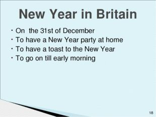 New Year in Britain On the 31st of December To have a New Year party at home