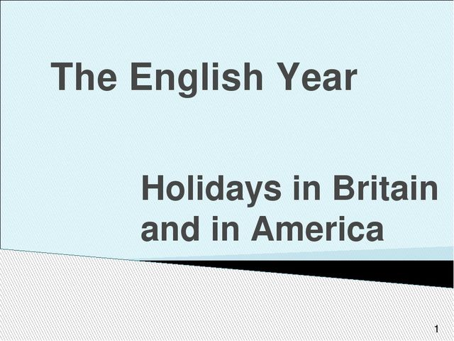 The English Year Holidays in Britain and in America