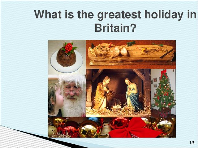 What is the greatest holiday in Britain?