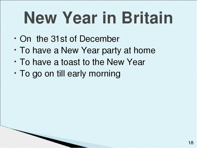 New Year in Britain On the 31st of December To have a New Year party at home...