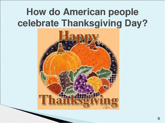 How do American people celebrate Thanksgiving Day?