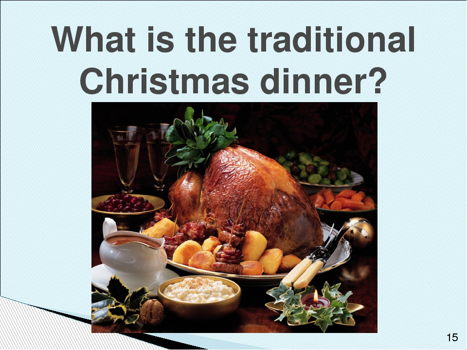 What is the traditional Christmas dinner?