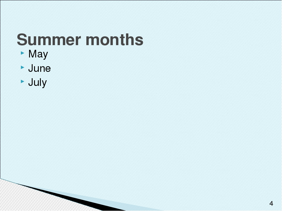 May June July Summer months