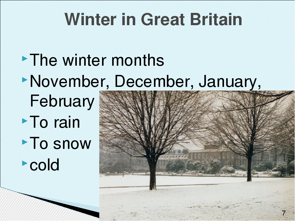 The winter months November, December, January, February To rain To snow cold...